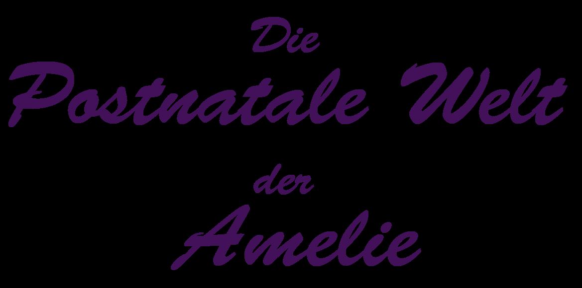 Die Postnatale Welt der Amelie